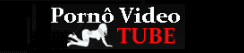Porno Vídeo Tube
